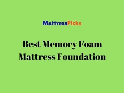 Best Memory Foam Mattress Foundation