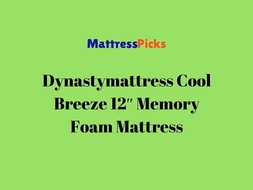 Dynastymattress Cool Breeze 12″ Memory Foam Mattress