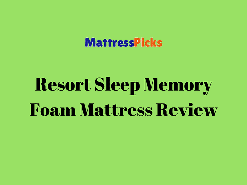 Resort Sleep Memory Foam Mattress Review
