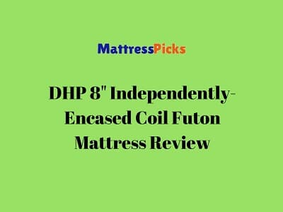 DHP 8-Inch Independently-Encased Coil Futon Mattress Review